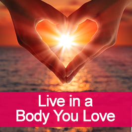 Live in a Body You Love!